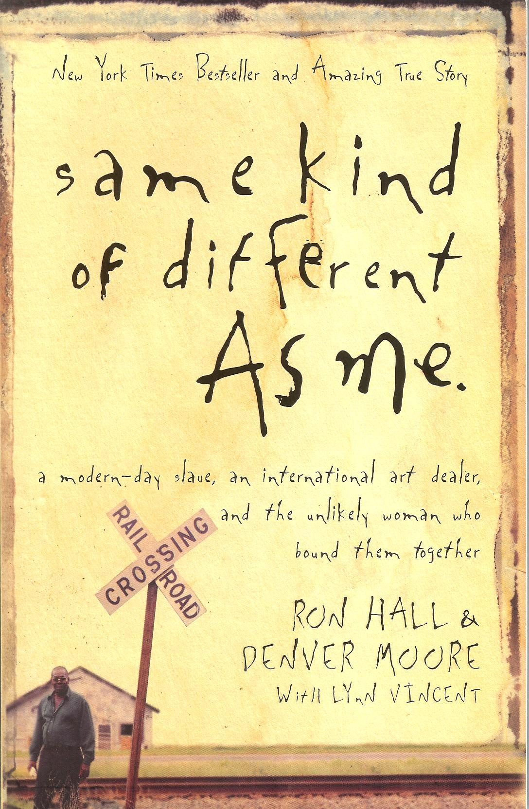 """Same Kind of Different as Me"" by Ron Hall and Denver Moore"